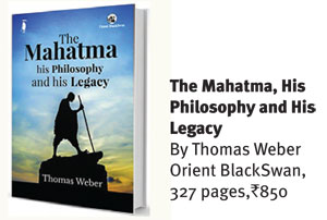 The Mahatma, His Philosophy and His Legacy