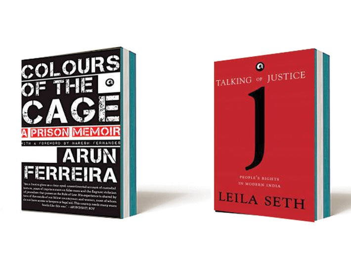 Colours of the cage: A prison memoir by Arun Ferreira Aleph Book Company 176 pages, Rs 295; and (right) Talking of Justice: People's Rights in  Modern India by Leila Seth Aleph Book Company 228 pages, Rs 494